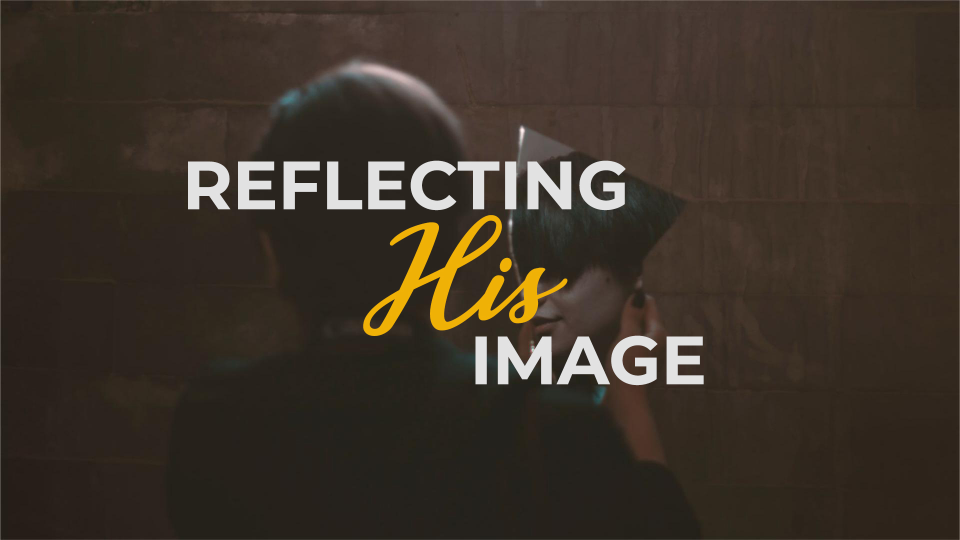 Reflecting His Image